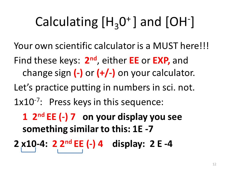 Calculating [H30+ ] and [OH-]
